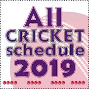 All Cricket Schedule 2019