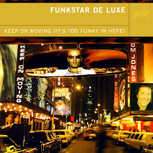 Photo: Album Artist: Funkstar de Luxe  Album Title: Keep on Moving (It's Too Funky in Here)