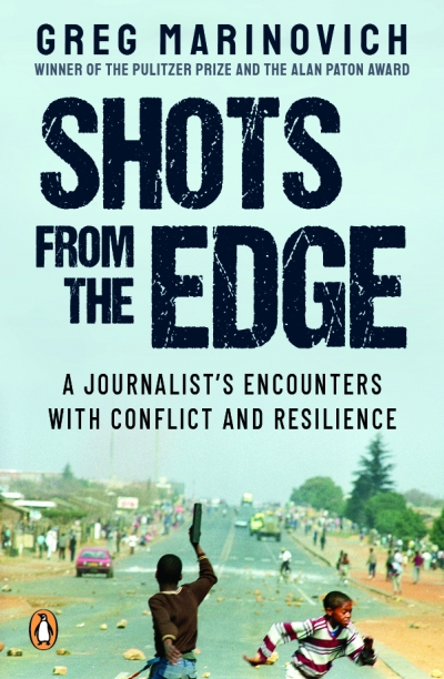 'Shots from the Edge: A Journalist's Encounters with Conflict and Resilience'.
