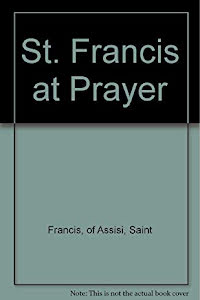 ST.FRANCIS AT PRAYER