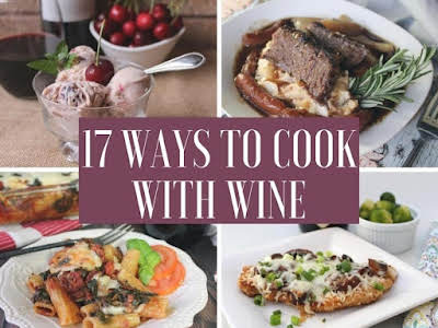 17 Ways to Cook With Wine