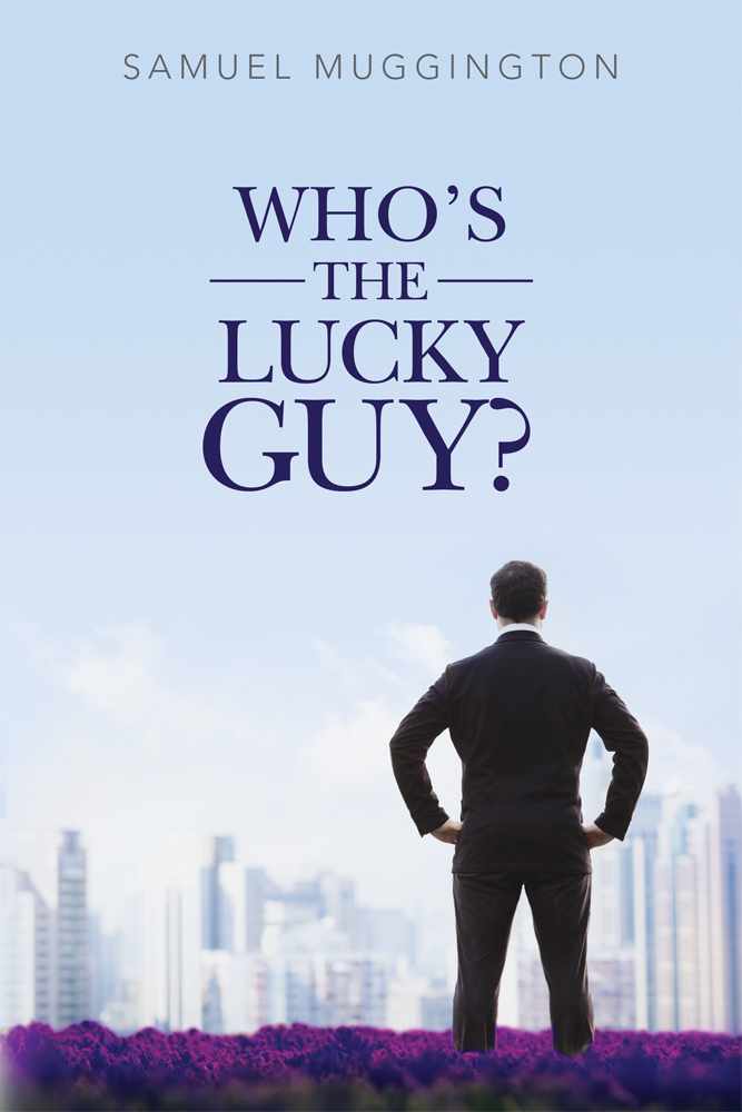 "Buy the novel ""Who's The Lucky Guy?"" and read about a husband who is an even more miserable worm than you."