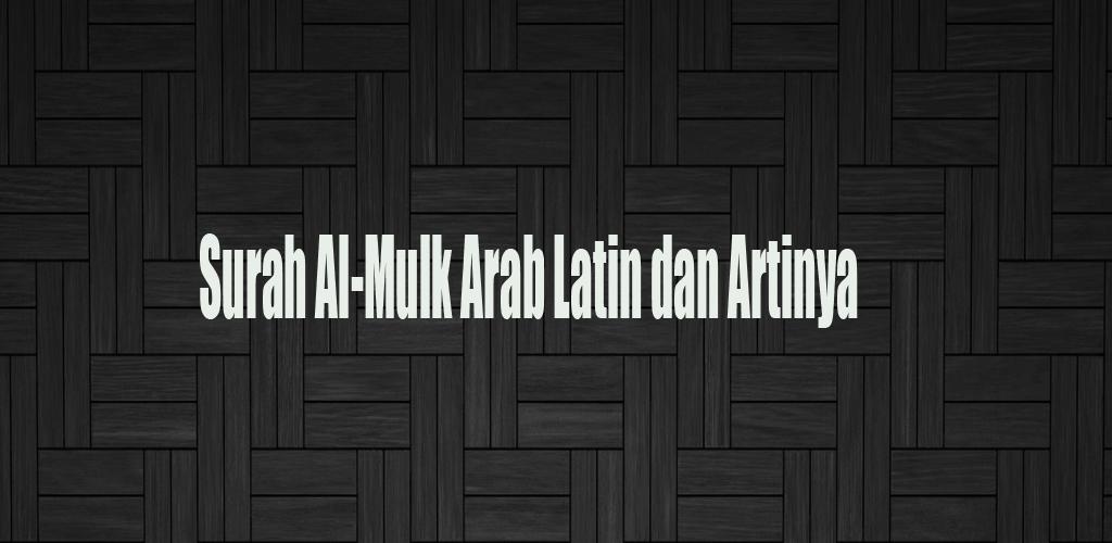 Unduh Surah Al Mulk Arab Latin Dan Artinya Apk Versi Terbaru