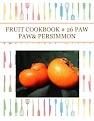 FRUIT COOKBOOK # 26 PAW PAW& PERSIMMON