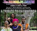 A Tribute to Mama Africa - Miriam Makeba® : RHUMBELOW THEATRE