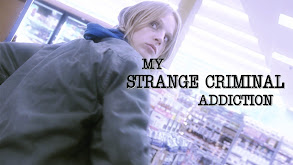 My Strange Criminal Addiction thumbnail