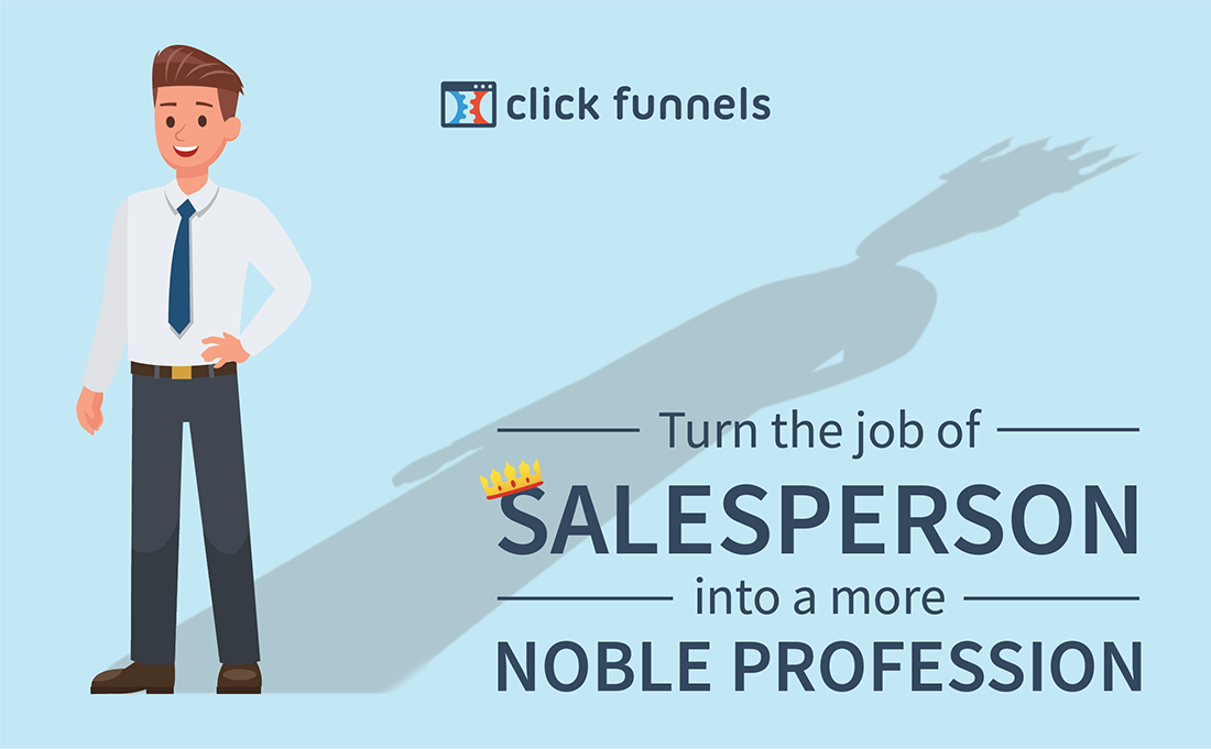 turns the task of sales representative into a more worthy occupation.