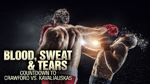 Blood, Sweat & Tears: Countdown to Crawford vs. Kavaliauskas thumbnail