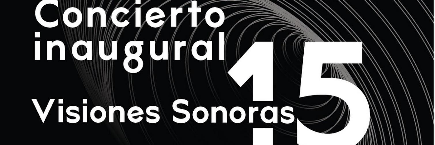 Espectacular concierto inaugural Visiones Sonoras 15