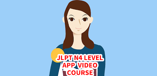JLPT N4 Level App video course 2 0 (Android) - Download APK