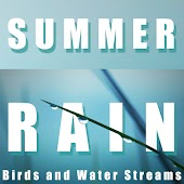 Summer Rain, Birds and Water Streams, Meditate and Relax