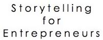 Storytelling for Entrepreneurs