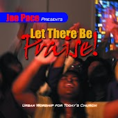 Joe Pace Presents: Let There Be Praise