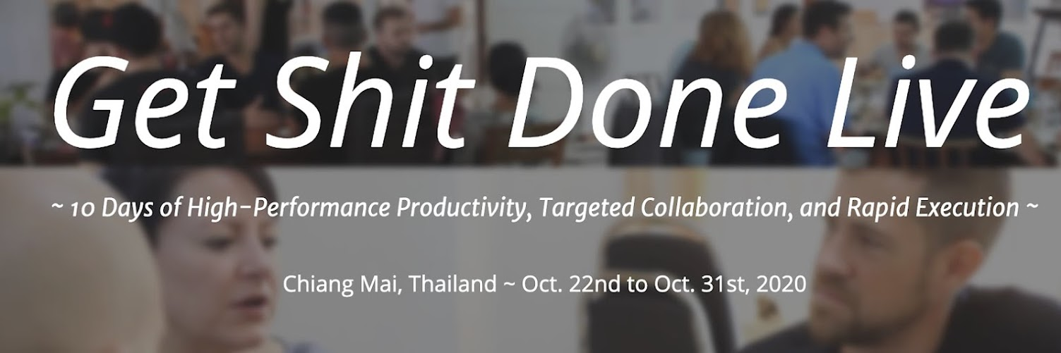 Get Shit Done Live ~ Thailand 2020