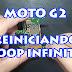 Moto G 2ª Geração Reiniciando Sozinho ou Loop infinito