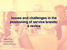 Study on Issues and challenges in the positioning of service brands