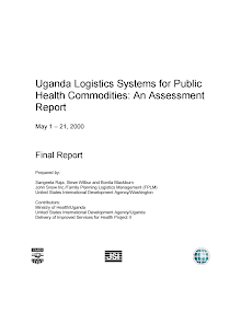 Assessment Report on Uganda Logistics Systems for Public Health Commodities