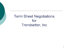 Term Sheet Negotiations for Trendsetter Inc