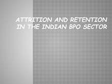 Attrition and Retention in the BPO Sector