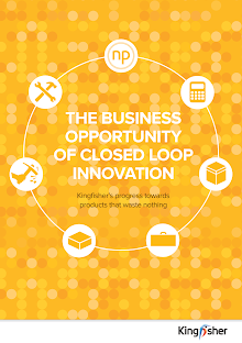 THe business opporTuniTy  of closed loop innovaTion Kingfisher