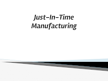 Just-In-Time Manufacture