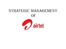 PROJECT ON STRATEGIC MANAGEMENT OF AIRTEL