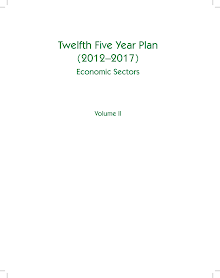Twelfth Five Year Plan (2012–2017) Economic Sectors Volume II