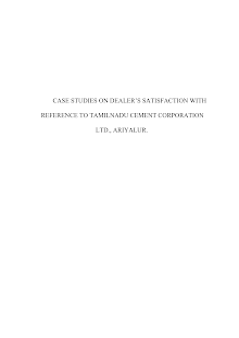 Case Studies on Dealer Satisfaction With Reference To Tamilnadu Cement Corporation Ltd.