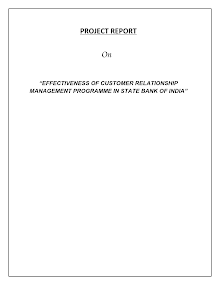 Project Report on Effectiveness of Customer Relationship Management Programme in SBI