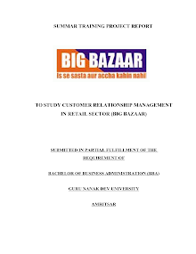CUSTOMER RELATIONSHIP MANAGEMENT IN RETAIL SECTOR (BIG BAZAAR)