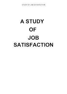 A study of Job Satisfaction