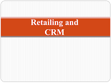 PPT on Retailing and CRM