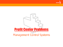 Profit Center Problems