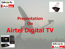PRESENTATION ON AIRTEL DIGITAL TV