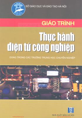 THCN.Giáo Trình Thực Hành Điện Tử Công Nghiệp - Ks.Chu Khắc Huy, 99 Trang.pdf