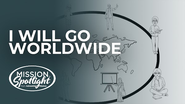 Weekly Mission Video - I Will Go Worldwide