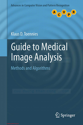 1447127501 {7651157B} Guide to Medical Image Analysis_ Methods and Algorithms_ Advances in Computer Vision and Pattern Recognition [Toennies 2012-02-06].pdf