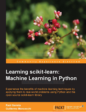 Learning scikit-learn_ Machine Learning in Python [Garreta _ Moncecchi 2013-11-25].pdf