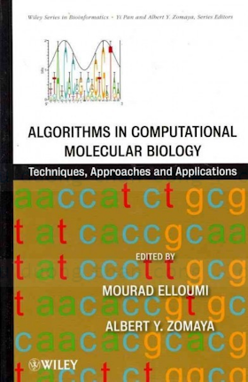 0470505192 {CAA5288C} Algorithms in Computational Molecular Biology_ Techniques, Approaches and Applications [Elloumi _ Zomaya 2011-02-02].pdf