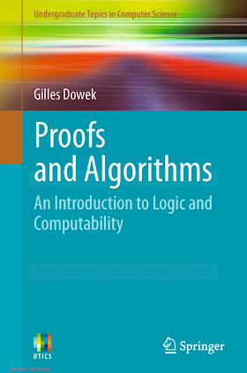 0857291203 {72F2A3F1} Proofs and Algorithms_ An Introduction to Logic and Computability [Dowek 2011-01-13].pdf