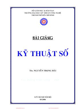 ĐHCN.Bài Giảng Kỹ Thuật Số - Ths. Nguyễn Trọng Hải, 271 Trang.pdf