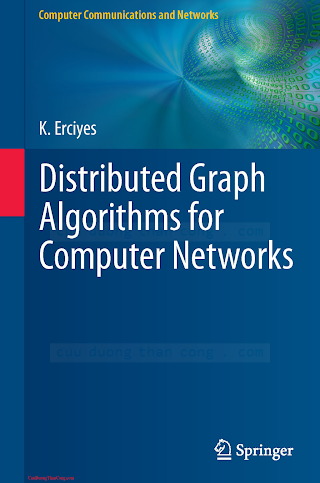 1447151720 {EAB936FC} Distributed Graph Algorithms for Computer Networks [Erciyes 2013-06-04].pdf