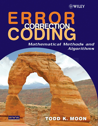 0471648000 {C0E33072} Error Correction Coding_ Mathematical Methods and Algorithms [Moon 2005-06-06].pdf