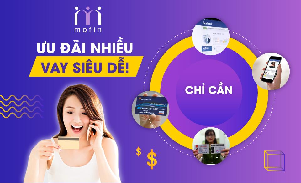 MOFIN _Ứng dụng vay tiền Online đơn giản nhanh chóng