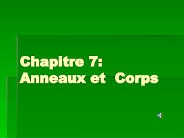 Chapitre 7 Anneaux et  Corps algebre 1 (cours).ppt