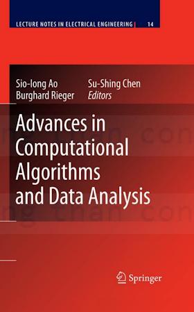 140208918X {AEA65768} Advances in Computational Algorithms and Data Analysis [Ao, Chen _ Rieger 2008-10-09].pdf