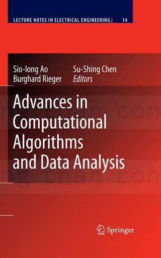 140208918X {AEA65768} Advances in Computational Algorithms and Data Analysis [Ao, Chen _ Rieger 2008-10-09].pdf