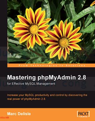 Mastering phpMyAdmin For Effective MySQL Management, 3rd Edition (2006).pdf