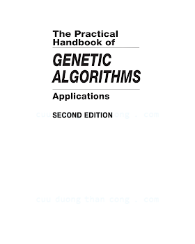 1584882409 {5A58C85A} The Practical Handbook of Genetic Algorithms_ Applications (2nd ed.) [Chambers 2000-12-07].pdf
