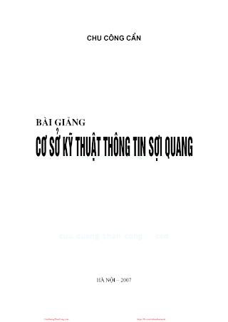 Bài Giảng Cơ Sở Kỹ Thuật Thông Tin Sợi Quang - Chu Công Cẩn, 231 Trang.pdf